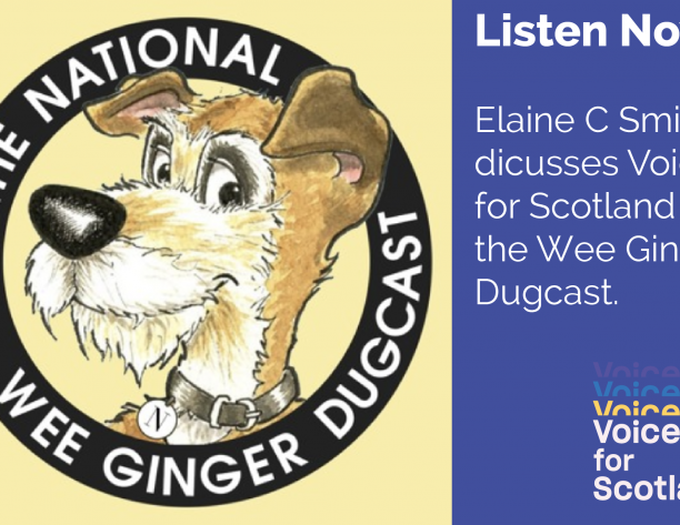 "logo with cartoon dog, writing says ""listen now, Elaine C Smith discusses Voices for Scotland on the wee ginger dugcast"""