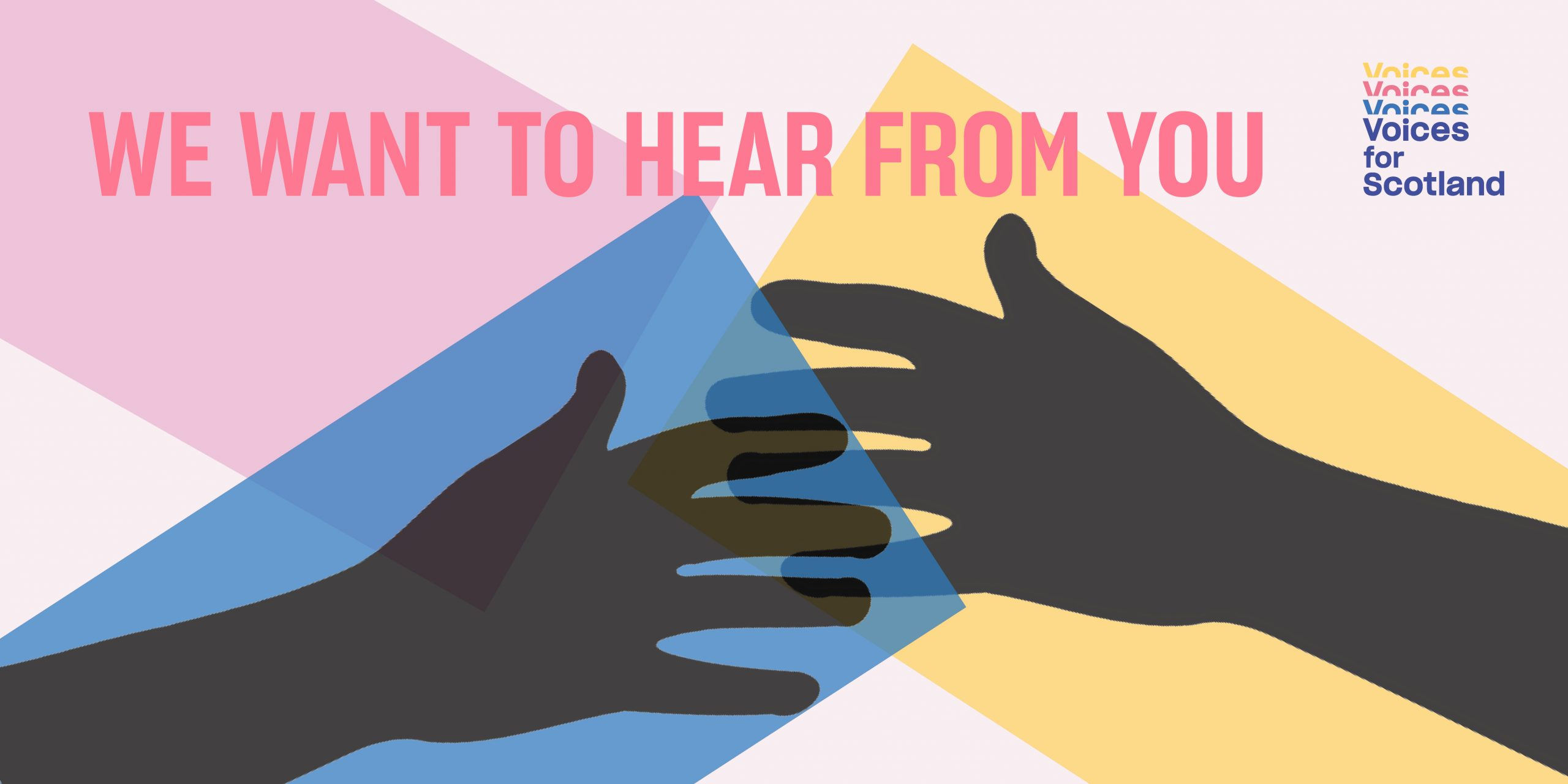 Colourful graphic image with hands and title 'we want to hear from you'